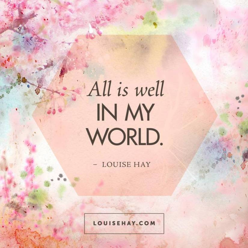 louise-hay-quotes-self-esteem-well-my-world